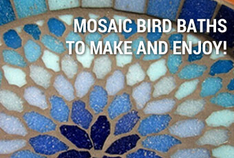 Mosaic Birdbaths to Make and Enjoy