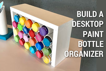 How to Build a Desktop Paint Bottle Organizer